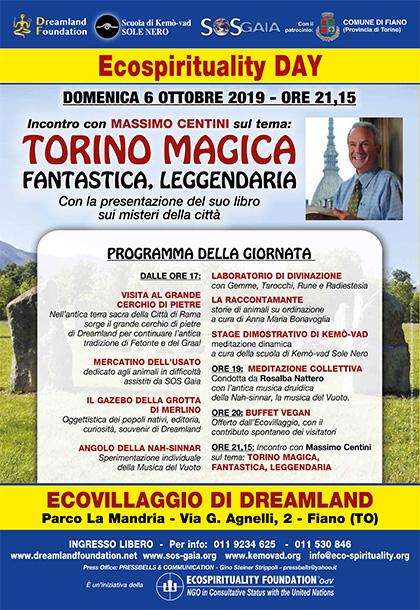 6 ottobre 2019 ore 17 - Ecovillaggio di Dreamland - Ecospirituality Day all'Ecovillaggio di Dreamland - Presentazione del libro Torino Magica di Massimo Centini